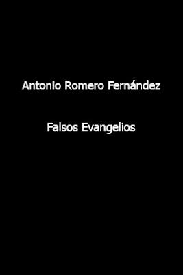 Antonio Romero Fernández-Falsos Evangelios-