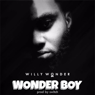 NEW MUSIC: WillyWonder - Wonder boy (Freestyle) prod. by Switch