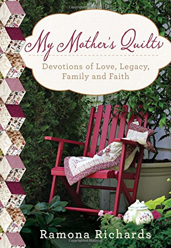 http://worthypublishing.com/books/My-Mother's-Quilts/