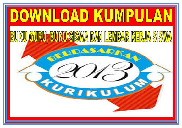 Download Kumpulan Buku Guru, Buku Siswa dan Lembar Kerja Lengkap Jenjang SD Kurikulum 2013