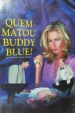 Who Killed Buddy Blue? (1995)