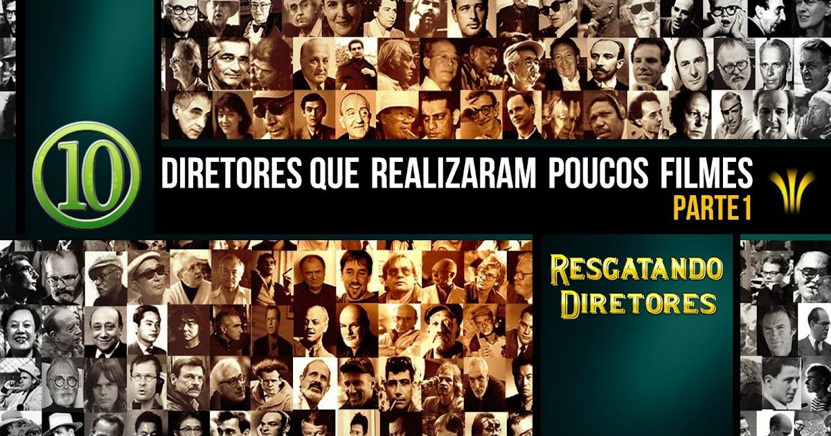 Tem Na Web - 10 DIRETORES QUE REALIZARAM POUCOS FILMES  - PARTE 1