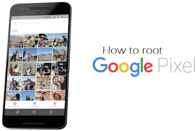 How To Root Google Pixel And Pixel XL