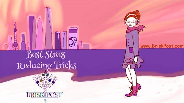 Best Stress Reducing Tricks