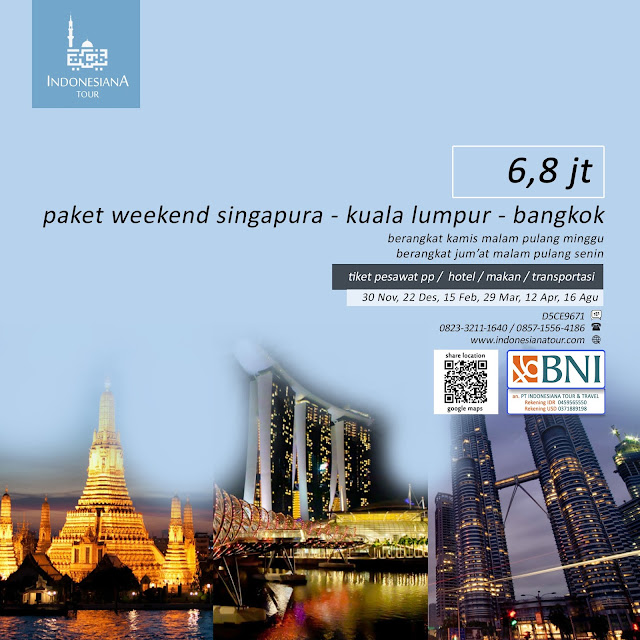 PAKET WEEKEND SINGAPURA MALAYSIA KUALA LUMPUR THAILAND BANGKOK