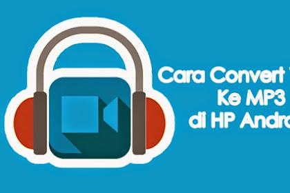 2 Cara Merubah Format Video / Audio mp3 dengan HP Android