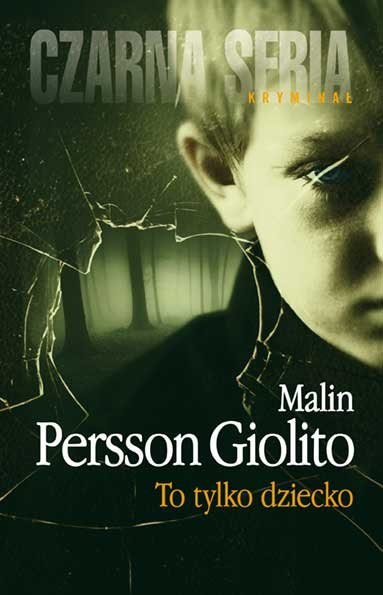 To tylko dziecko - Malin Persson Giolito