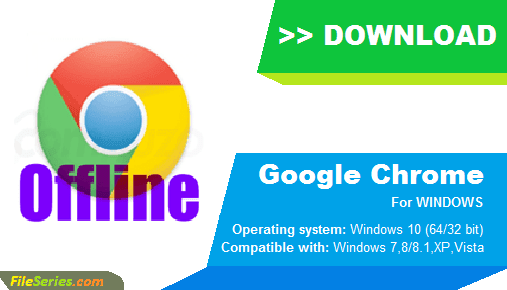 Download Google Chrome Offline Installer for Windows (64 bit and 32 bit)