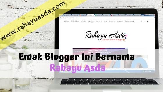 Emak Blogger Ini Bernama Rahayu Asda