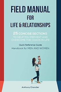 Field Manual for Life and Relationships - Taking back control of your life book promotion Anthony Chandler