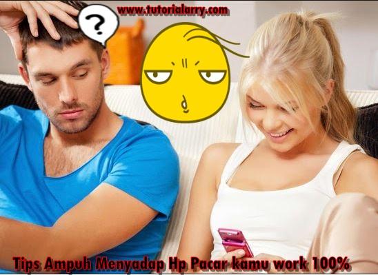 Tips Ampuh Menyadap Hp Pacar kamu work 100%