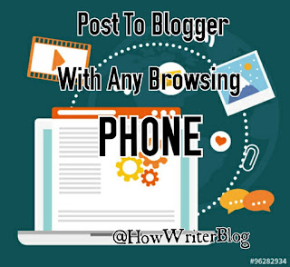 Post to blogger with any browsing phone