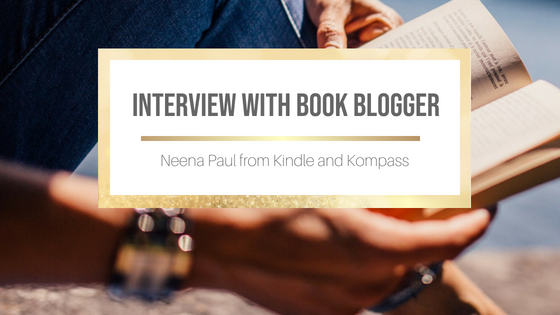 Interview with Neena Paul from Kindle and Kompass #BookBlogger #BookBlogging