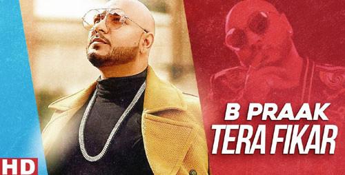 Tera Fikar Lyrics & Video | B Praak | Punjabi Song
