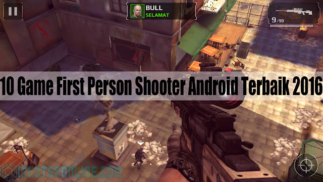 10 Game First Person Shooter Android Terbaik 2016