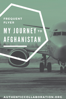 My Journey to Afghanistan from authenticcollaboration.org #teachingabroad #afghanistan