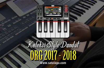Download Koleksi Set Style Dangdut ORG 2017-2018 Terbaru Gratis Tanpa Password