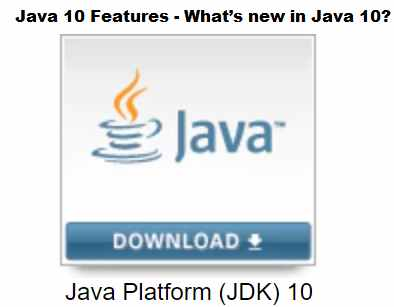 Java 10 New Features - What's New in Java 10 (JDK