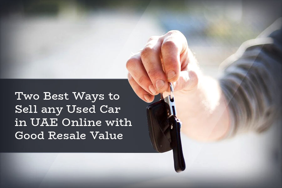 Two Best Ways To Sell Any Used Car In Uae Online With Good Resale