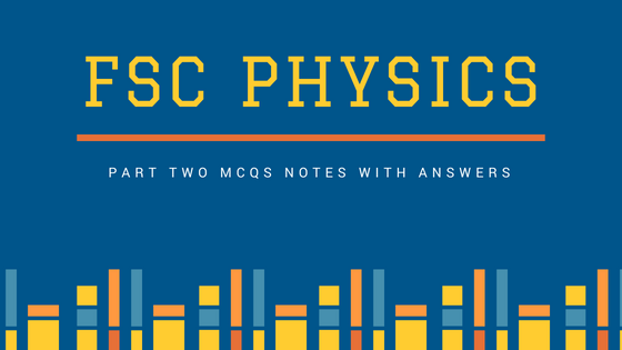 Free Download MCQs Of Physics 2nd Year With Answers Chapter