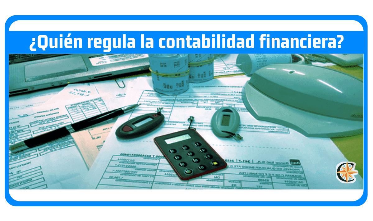 quien regula la contabilidad financiera