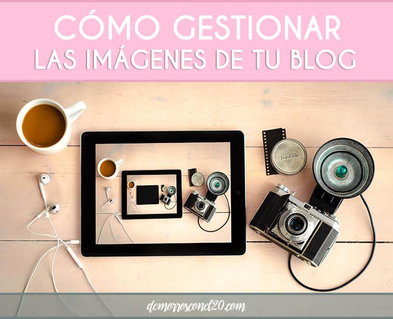 como-gestionar-las-imagenes-de-tu-blog