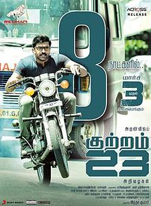 Arun Vijay, Mahima Nambiar Tamil movie Kutram 23  is 6th biggest film in 2017 Tollywood wiki