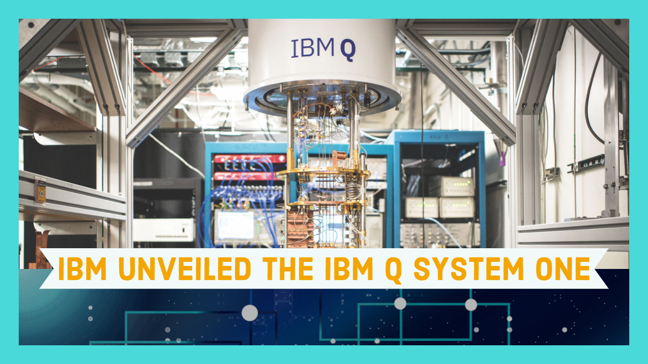 IBM unveiled IBM Q System One at CES news