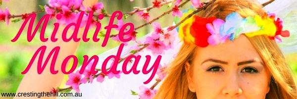 Midlife Monday - www.crestingthehill.com.au