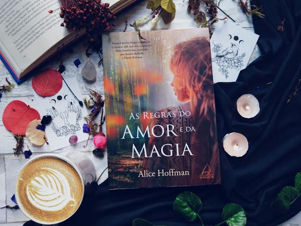 [Resenha] As regras do amor e da magia - Alice Hoffman