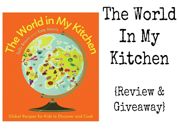 The World In My Kitchen - Kids Cookery Book {Review & Giveaway}