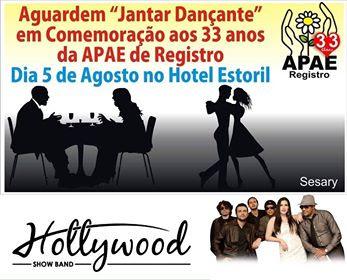 Jantar Dançante da Apae com o Show da  Banda Hollywood neste 05/08