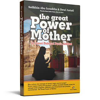 The Great Power of Mother Inspirasi Dahsyat Dunia Akhirat