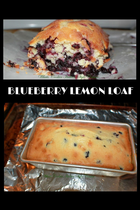 Blueberry Lemon Loaf | What's Cookin' Italian Style Cuisine