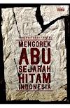 Mengorek Abu Sejarah Hitam Indonesia ~ Yoseph Tugio Taher