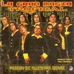 La Gran Magia Tropical PASIÓN DE NUESTRA GENTE 2000