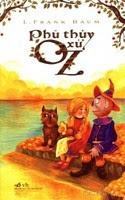 Phù Thủy Xứ Oz - L. Frank Baum