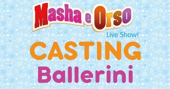 Casting: masha e orso - official live show casting bando ballerini - performers