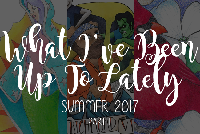 What I've Been Up To Lately: Summer 2017, Part II | Jessi Corsentino