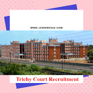 Trichy CJM Court Recruitment 2019 for Office Assistant posts (8th Pass)