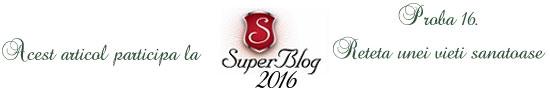 http://super-blog.eu/2016/11/05/proba-16-reteta-unei-vieti-sanatoase/