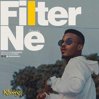 Music: Kheengz - Filter Ne (@YungKheengz)