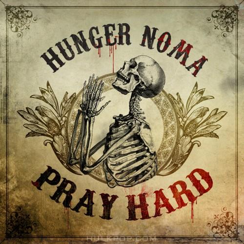 Hunger Noma – Pray Hard – EP