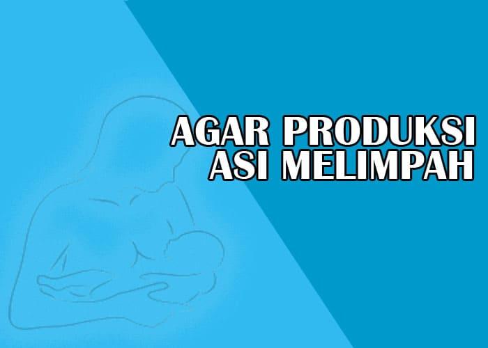 Tips Agar Produksi ASI Melimpah