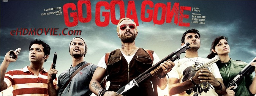 Go Goa Gone 2013 Full Movie Hindi 720p & 480p ORG BRRip 300MB - 800MB ESubs Free Download