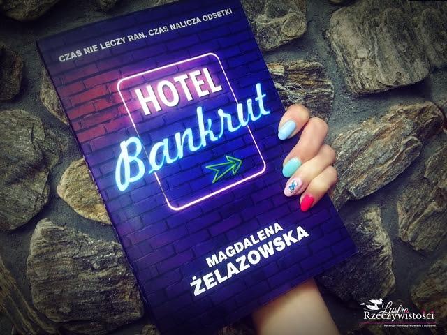 Hotel Bankrut – Magdalena Żelazowska. Dokąd zmierza ten świat?
