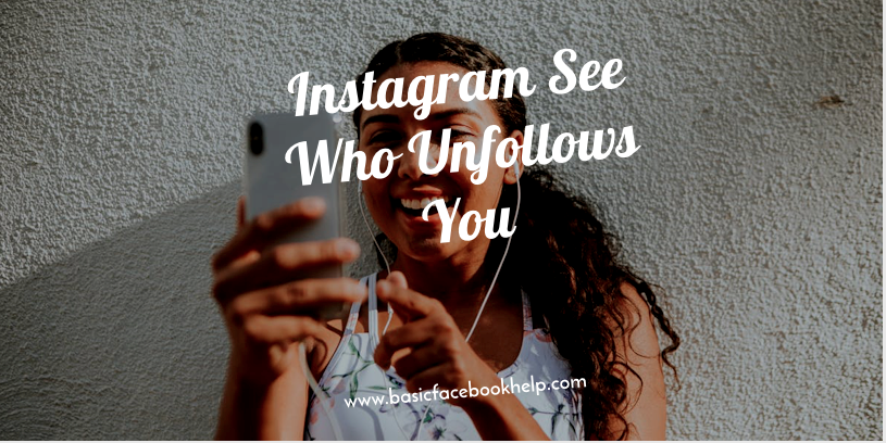 Instagram See Who Unfollows You