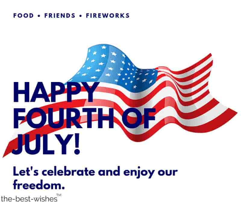 happy fourth of july lets celebrate and enjoy our freedom