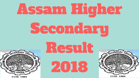 Assam Higher Secondary Result 2018