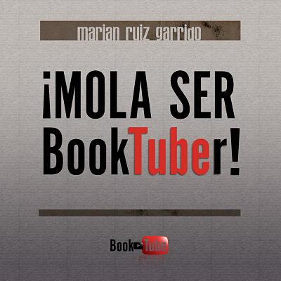 Booktube, booktube, ensayo, atapar lectores, Marian Ruiz